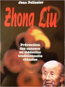 Couverture d'ouvrage: Zhong Liu : Prévention des cancers en médecine traditionnelle chinoise
