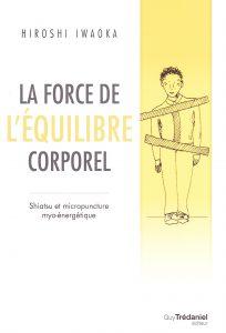 Couverture d'ouvrage: La force de l'équilibre corporel
