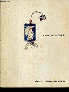 Couverture d'ouvrage: La médecine japonaise : memento thérapeutique Latema