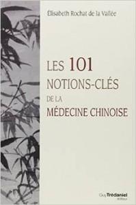 Couverture d'ouvrage: Les 101 notions-clés de la médecine chinoise