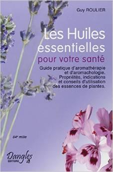 Couverture d'ouvrage: Les Huiles essentielles pour votre santé
