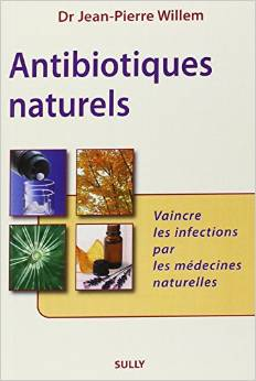 Couverture d'ouvrage: Antibiotiques naturels : Vaincre les infections par les médecines naturelles
