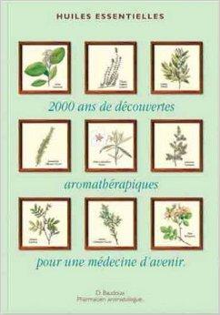 Couverture d'ouvrage: 2000 ans de découvertes aromathérapiques pour une médecine d'avenir huiles essentielles