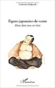 Couverture d'ouvrage: Figures japonaises du ventre : Hara dans tous ses états