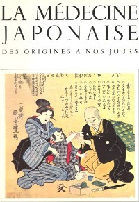 Couverture d'ouvrage: La médecine japonaise des origines à nos jours